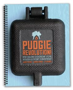 PUDGIE REVOLUTION! Pie Iron Cookin' for Food Lovin' Campers