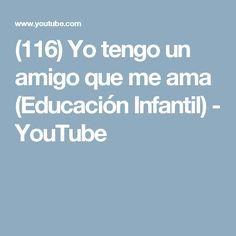 (116) Yo tengo un amigo que me ama (Educación Infantil) - YouTube