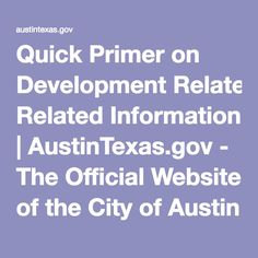 Quick Primer on Development Related Information | AustinTexas.gov - The Official Website of the City of Austin