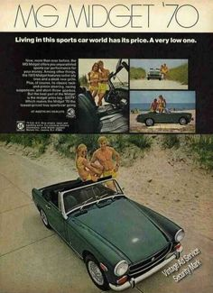 1970 MG Midget Ad. Had one exactly like this. What a fun car to drive. R  J