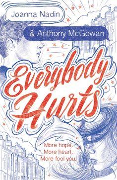 Everybody Hurts by Joanna Nadin & Anthony McGowan; design by Leo Nickolls (Atom / August 2017)