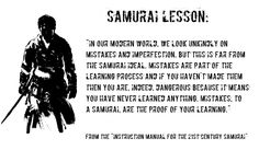 "Quote from the ""Instruction Manual for the 21st Century Samurai. Available on Amazon: http://www.amazon.com/Instruction-Manual-21st-Century-Samurai/dp/1481961861/ref=sr_1_1?ie=UTF8&qid=1426223505&sr=8-1&keywords=%22instruction+manual+for+the+21st+century+samurai%22"