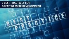 5 Best Practices For Great Website Development