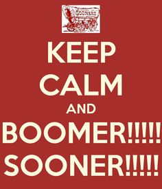 KEEP CALM AND BOOMER!!!!! SOONER!!!!! - KEEP CALM AND CARRY ON Image Generator - brought to you by the Ministry of Information