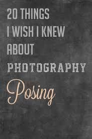 20 Things I Knew About Photography Posing Tips