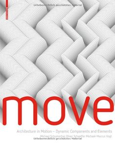 MOVE: Architecture in Motion - Dynamic Components and Elements