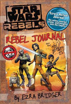 Star Wars Rebels: Rebel Journal by Ezra Bridger: Daniel Wallace, Andrew Barthelmes: 9780794432683: Amazon.com: Books