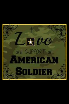 Army Strong!!! One of my good friends Keith, and my other brother Brandon are Soldiers. My brother Andrew is a Future Soldier!  My Grandpa Oliver was a WW2 Army Vet and my Father retired from the Army National Guard. I love them all!