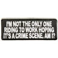 http://www.thecheapplace.com/embroidered-patches/funny-patches/Driving-to-work-hoping-its-a-Crime-Scene-Patch