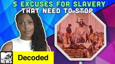 5 Excuses for Slavery That Need to STOP   Decoded   MTV News