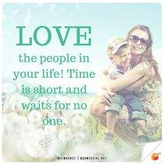 Make time to tell them you love them now! Love the people in your life. Time is soooo short and it waits for no one! Funny True Quotes, Hilario, Live Laugh Love, Make Time, Your Life, Best Quotes, Bible Verses, Waiting, Prayers