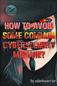 Common Cybersecurity Mistakes To Avoid Antivirus Software, Cyber Attack, Security Solutions, Online Security, Home Network, Vulnerability, Tech, Blog, Blogging