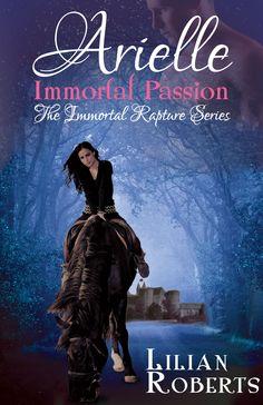 Arielle Immortal Passion          http://www.amazon.com/Arielle-Immortal-Passion-Rapture-Book-ebook/dp/B00KMNG5UY/
