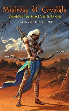 Mistress of Crystals: Chronicles of the Second War of the Gods by Justyna Plichta-Jendzio - Released June 27, 2017 #fantasy #darkfantasy #highfantasy #swordandsorcery