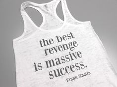 The Best Revenge is Massive Success Burnout by StrongGirlClothing, $21.99