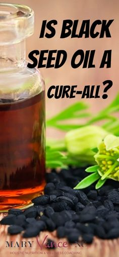 """Black seed oil has been called """"the remedy for everything but death."""" Is the oil all it's cracked up to be? --Mary Vance, NC"""