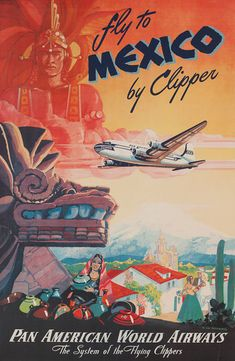 Vintage Travel Posters Features - A Pan American World Airways Fly to Mexico Travel Poster . Retro Poster, Poster Art, Kunst Poster, Poster Prints, Wall Prints, Travel Ads, Airline Travel, Vintage Travel Posters, Vintage Postcards