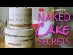 Semi naked cake finish secrets tutorial - CakesDecor