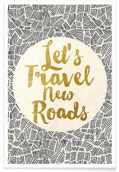 Let's Travel New Roads als Premium Poster von Pom Graphic Design   JUNIQE