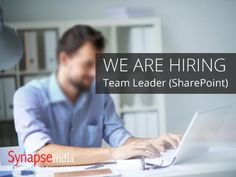 Current Opening for Team Leader(SharePoint): Synapseindia currently hiring for the Team Leader(SharePoint) .