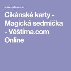 Cikánské karty - Magická sedmička - Věštírna.com Online Magick, Witchcraft