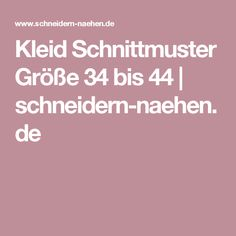 Kleid Schnittmuster Größe 34 bis 44 | schneidern-naehen.de