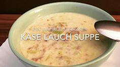 Käse Lauch Suppe ein wahrer Klassiker - YouTube