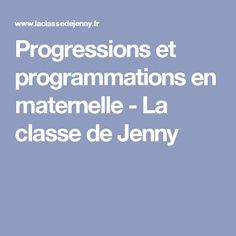 Progressions et programmations en maternelle - La classe de Jenny