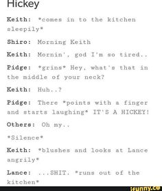 I just imagine Keith looking at Lance while he's drinking a coffee or something XD Lance: *takes sip* *notices Keith and the others* *lowers cup* Shit. *books it out the door*