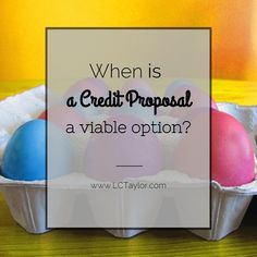 http://lctaylor.com/when-is-a-credit-proposal-a-viable-option/