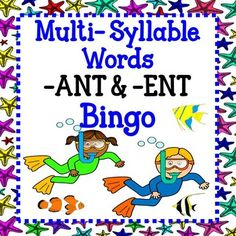 Multi-Syllable Words -ANT and -ENT Words BingoKids love to play Bingo! Why not…