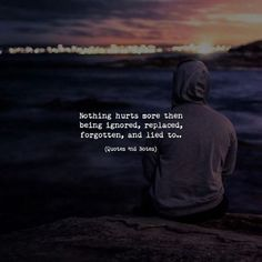 Nothing hurts more then being ignored, replaced, forgotten, and lied to.. —via http://ift.tt/2eY7hg4