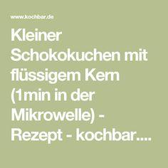 Kleiner Schokokuchen mit flüssigem Kern (1min in der Mikrowelle) - Rezept - kochbar.de