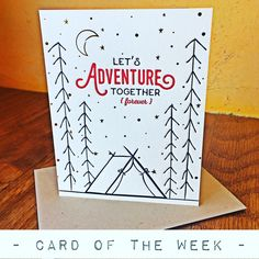 Our card of the week is a sweet one from Elūm.   A perfect card for the partner in all of your life's adventures. Letterpress printed and gold foil stamped on 100% cotton rag with soy-based inks. $5
