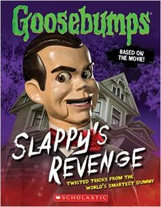Buy Goosebumps: Slappy's Revenge: Twisted Tricks from the World's Smartest Dummy by R. Stine and Read this Book on Kobo's Free Apps. Discover Kobo's Vast Collection of Ebooks and Audiobooks Today - Over 4 Million Titles! Goosebumps The Movie, Dog Man Book, Slappy The Dummy, Creepy Eyes, A Series Of Unfortunate Events, Book Week, Nonfiction Books, Book Series, Revenge