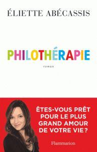 Le livre Philothérapie d' Eliette Abecassis aborde la philosophie d'une manière très abordable. Un livre qui parle d'amour et qui fait du bien