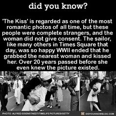 'The Kiss' is regarded as one of the most romantic photos of all time, but these people were complete strangers, and the woman did not give consent. The sailor, like many others in Times Square that day, was so happy WWII ended that he grabbed the...