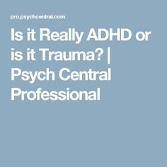 Early Trauma Plus Adhd Ups Risk Of Self Harm Psych Central >> 22 Best Ptsd Images In 2017 Complex Ptsd Emotional Healing