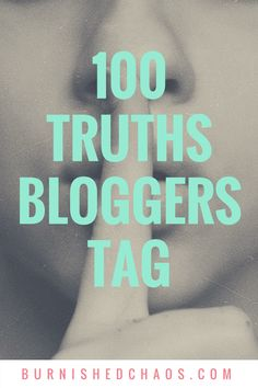 Find out more about me as I work my way through the 100 truths bloggers tag ...