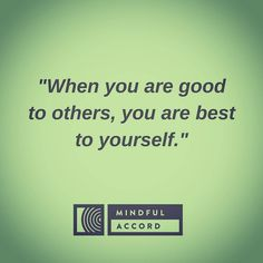 A great truth that is easily forgotten in our daily interactions. We get trapped in the prison of self. The best