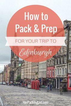 No trip to Scotland is complete without visiting Edinburgh. Our Edinburgh travel and packing guide will get you started on things to do.