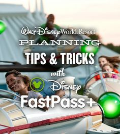 Walt Disney World Planning Tips  Tricks with Disney Fastpass+
