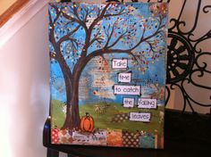 """8x10 Mixed media canvas """"take time to catch the falling leaves""""  Fall Tree on Etsy, $30.00"""