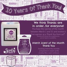 "March Warmer and Scent of the Month!! #Scentsy is celebrating 10 AWESOME years by thanking YOU! When you purchase our special ""Thank You"" warmer, you'll receive an additional warmer absolutely free!! :)"
