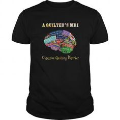 Cool A Quilters MRI Shows Obsessive Quilting Disorder Is A Funny Shirt for Quilters Shirts & Tees