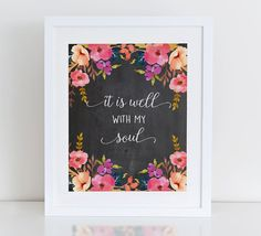 It Is Well With My Soul Printable Art Print, Bible Verse, Inspirational Art Print, Instant Download, Floral Art Print, Calligraphy Print,
