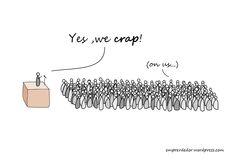 Yes, we crap!