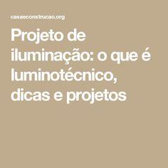 Projeto de iluminação: o que é luminotécnico, dicas e projetos
