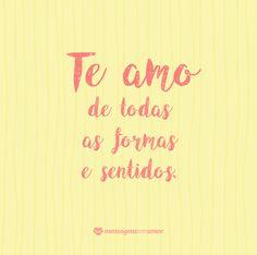 Te amo de todas as formas e sentidos. #mensagenscomamor #frases #pensamentos #casais #relacionamentos #pensamentos #amor