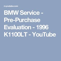 BMW Service - Pre-Purchase Evaluation - 1996 K1100LT - YouTube